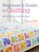 Beginner's Guide To Quilting 16 Project Paperback Sewing Book